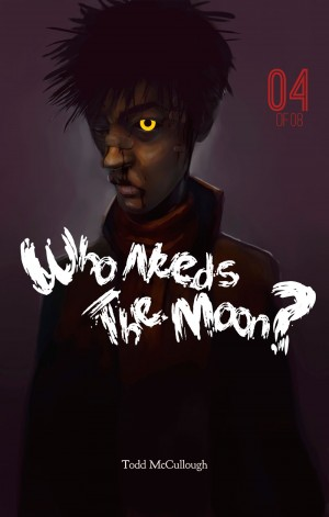 Who Needs The Moon? issue 4